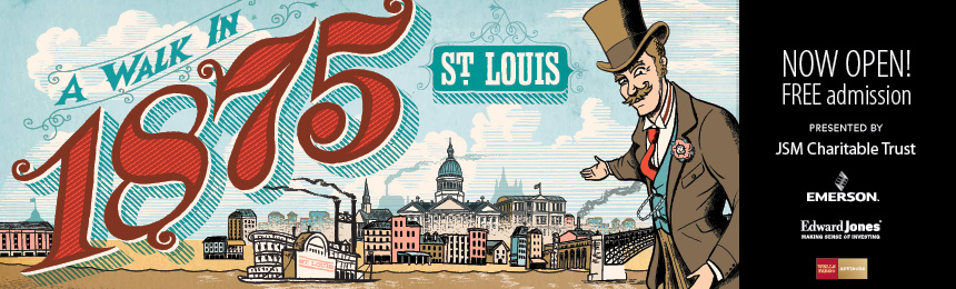 "SCHS will visit the exhibit at the Missouri History Museum, ""A Walk in 1875 St. Louis"" two times in September. Graphic from http://mohistory.org"