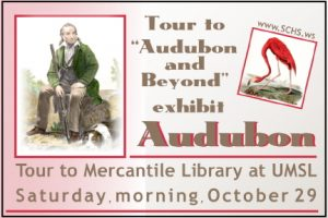 "Saturday morning tour to Mercantile Library to see ""Audubon and Beyond"" exhibit"