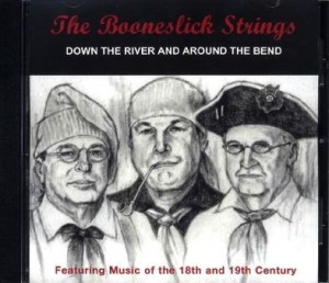 Front cover of The Booneslick Strings CD DOWN THE RIVER AND AROUND THE BEND Featuring music of the 18th and 19th centuries