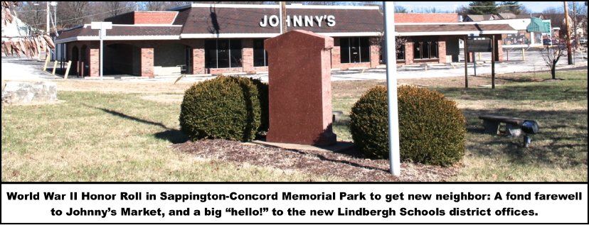 "World War II Honor Roll in Sappington-Concord Memorial Park to get new neighbor: A fond farewell to Johnny's Market, and a big ""hello!"" to the new Lindbergh Schools district offices."
