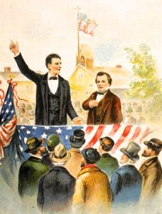 The Lincoln-Douglas debates, from: https://www.britannica.com/event/Lincoln-Douglas-debates