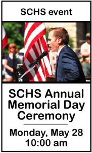 SCHS Annual Memorial Day Ceremony Monday, May 28 10:00 am