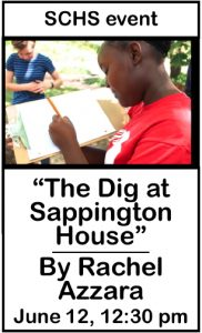 """""""The Dig at Sappington House"""" By Rachel Azzara June 12, 12:30 pm"""