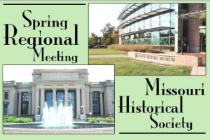 Regional meets at MO Historical Society Tuesday, April 30.