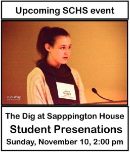 The Dig at Sapppington House Student Presenations Sunday, November 10, 2:00 pm