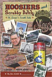 Hoosiers and Scrubby Dutch: St. Louis's South Side by Jim Merkel